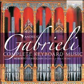 Andrea Gabrieli: Complete Keyboard Music