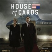 Jeff Beal: House of Cards: Season 3 [Music From the Netflix Original Series]