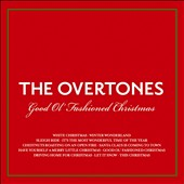 The Overtones: Good Ol' Fashioned Christmas *