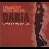 Daria: Strawberry Fields Forever: Songs by the Beatles [Digipak]