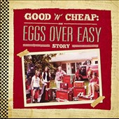 Eggs Over Easy: Good 'n' Cheap: The Eggs Over Easy Story [Digipak] *