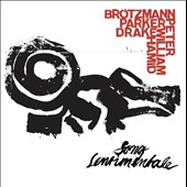 Hamid Drake/Peter Brötzmann/William Parker (Bass): Song Sentimentale *