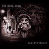 The Rumjacks: Sleepin' Rough [Digipak]