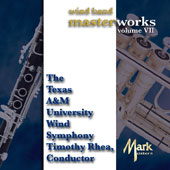 Wind Band Masterworks, Vol. 7 - music of Steven Bryant, Kenneth Alford, Timothy Rhea, J.S. Bach, Percy Grainger, Oscar Navarro, Mascagni, Tchaikovsky / Texas A&M Univ. Wind Ens.
