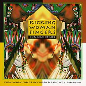 Kicking Woman Singers: Kicking Woman Singers: Our Way of Life