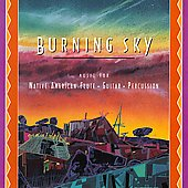 Burning Sky: Burning Sky: Music for Native American Flute/Guitar/Percussion