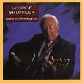 George Shuffler: Aged to Perfection