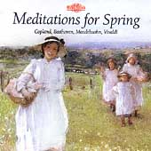 Meditations for Spring - Copland, Beethoven, Vivaldi, et al