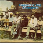 Gus Cannon/Cannon's Jug Stompers: The Best of Cannon's Jug Stompers