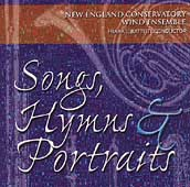 Songs, Hymns & Portraits / New England Conservatory Winds