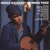 Merle Haggard & the Strangers: Mama Tried