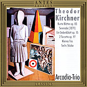 Theodore Kirchner - Compositions for Piano Trio / Arcadia