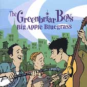 The Greenbriar Boys (Folk group): Big Apple Bluegrass