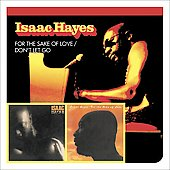 Isaac Hayes: For the Sake of Love/Don't Let Go