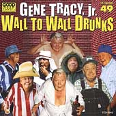 Gene Tracy: Wall to Wall Drunks