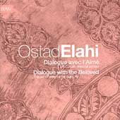 Ostâd Elâhi: Dialogue with the Beloved [2004 Reissue]
