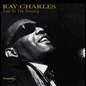 Ray Charles: Late in the Evening [Pazzazz]