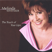 Melinda Whitaker: The Touch of Your Lips *
