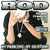 ROD: My Problems, My Solutions