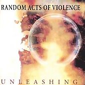 Random Acts of Violence: Unleashing