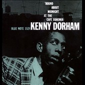 Kenny Dorham: 'Round About Midnight at the Cafe Bohemia [Remaster]