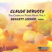 Debussy: Complete Piano Music Vol 1 / Bennett Lerner