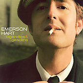 Emerson Hart: Cigarettes and Gasoline *