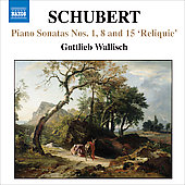 Schubert: Piano Sonatas no 1, 8 and 15 / Gottlieb Wallisch