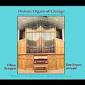 Organs of Chicago - Thirty-five Historic Pipe Organs
