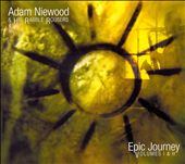 Adam Niewood: Epic Journeys, Vols. 1 & 2 *