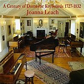 A Century of Domestic Keyboards, 1727-1832 / Joanna Leach