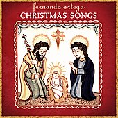 Fernando Ortega: Christmas Songs [Digipak]