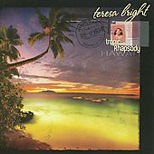 Teresa Bright: Tropic Rhapsody *