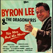 Byron Lee & the Dragonaires: The Man and His Music