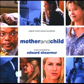 Edward Shearmur: Mother and Child (Original Soundtrack)