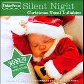 Fisher-Price: Silent Night: Christmas Vocal Lullabies [Bonus Tracks]