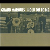 Grand Marquis: Hold On To Me [Digipak]