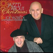 Joe Yazbeck/Norman Thalheimer: Jazz'd About Christmas *
