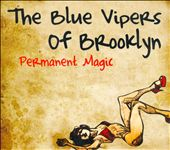 The Blue Vipers Of Brooklyn: Permanent Magic [Digipak]