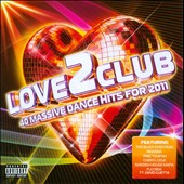 Various Artists: Love 2 Club: 42 Massive Dance Hits [PA]