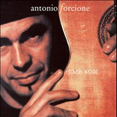 Antonio Forcione: Touchwood