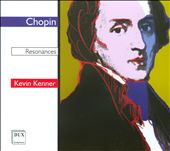 Chopin: Resonances / Kevin Kenner, piano