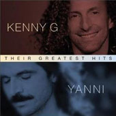 Kenny G/Yanni: Their Greatest Hits