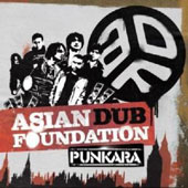 Asian Dub Foundation: Punkara *