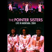 The Pointer Sisters: Live in Montana: 2004