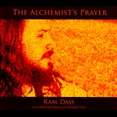 Ram Dass: The Alchemist's Prayer *