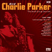 Charlie Parker (Sax): Small Group Sessions