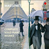 Massenet: The Complete Works For Solo Piano / Stefan Irmer