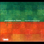Berenguer de Palol: Joys Amors et Chants / Ensemble Cantilena Antiqua, Stefano Albarello