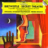 Birtwistle: Secret Theatre / Boulez, Ens Intercontemporain